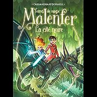 Malenfer - Terres de magie (Tome 7) - La cité noire (French Edition)