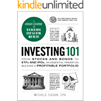 Investing 101: From Stocks and Bonds to ETFs and IPOs, an Essential Primer on Building a Profitable Portfolio (Adams 101…