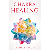 Chakra Healing: The Ultimate Guide to Recognize Symptoms and Apply Healinf for Physical, Mental and Emotional Well Being, from Healthy Dietto Yoga Mantra MEeditation. (English Edition)