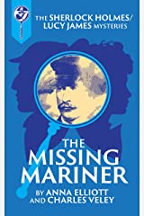 The Missing Mariner: A Sherlock Holmes and Lucy James Mystery (The Sherlock and Lucy Mystery Book 25) Kindle Edition