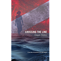 Crossing the Line: A Journey of Purpose and Self Belief (The Trilogy of Life Itself Book 3)