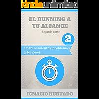 El running a tu alcance. Segunda parte: Entrenamientos, problemas y lesiones