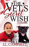 The Vet's Secret Wish (Sweet Romance Book 3)