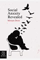 Social Anxiety Revealed Kindle Edition