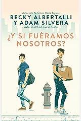 Y si fueramos nosotros? (Spanish Edition) Paperback
