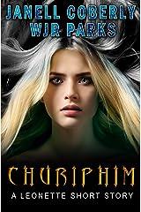 Churiphim: Hidden World Series (A Leonette Short Story Book 1) Kindle Edition