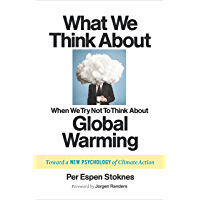 What We Think About When We Try Not To Think About Global Warming: Toward a New Psychology of Climate Action (English Edition)