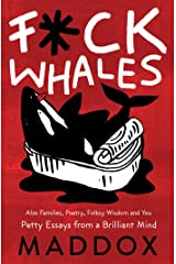 F*ck Whales: Also Families, Poetry, Folksy Wisdom and You Hardcover