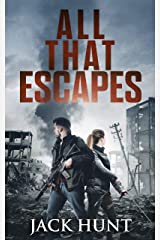 All That Escapes: A Post-Apocalyptic EMP Survival Thriller (Lone Survivor Book 3) Kindle Edition