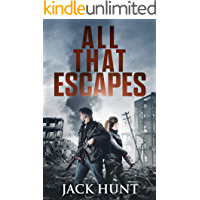 All That Escapes: A Post-Apocalyptic EMP Survival Thriller (Lone Survivor Book 3)
