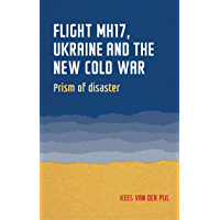Flight MH17, Ukraine and the new Cold War: Prism of disaster (Geopolitical Economy) (English Edition)