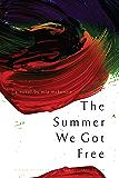 The Summer We Got Free