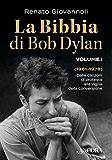 La Bibbia di Bob Dylan. Volume I: Dalle canzoni di protesta alla vigilia della conversione (1961-1978) (Maestri di frontiera)