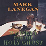 Whiskey For The Holy Ghost [VINYL]