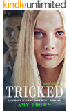 Tricked: A Dark High School Bully Romance (Longhorn Academy Dark Bully Romance Book 1)