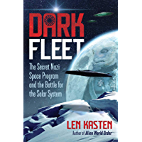 Dark Fleet: The Secret Nazi Space Program and the Battle for the Solar System