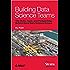 Building Data Science Teams (English Edition)