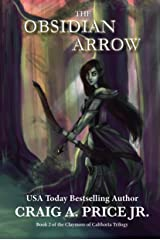 The Obsidian Arrow: A Heroic Epic Fantasy Adventure (Claymore of Calthoria Book 2) Kindle Edition