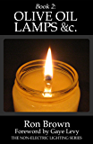 Book 2: Olive Oil Lamps &c. (The Non-Electric Lighting Series)