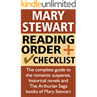 Mary Stewart Reading Order and Checklist: The complete guide to the romantic suspense, historical novels and The Arthurian Saga books of Mary Stewart