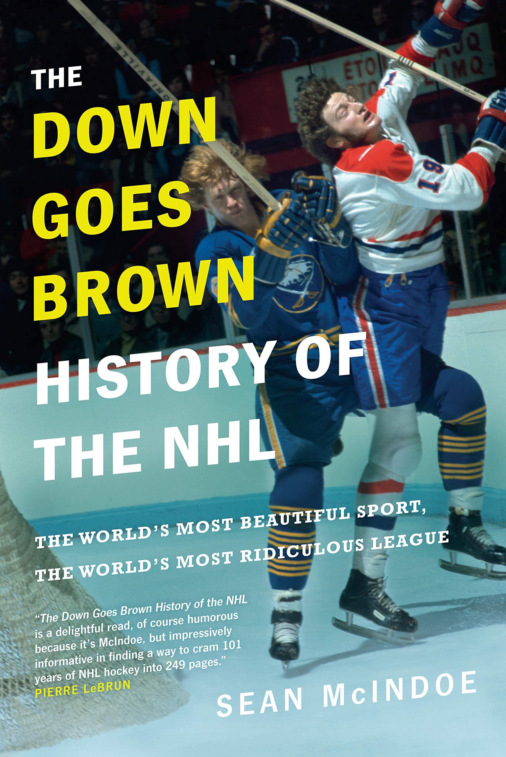 The Down Goes Brown History of the NHL: The World's Most Beautiful Sport the World's Most Ridiculous League (English Edition)