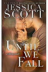 Until We Fall: A Falling Novel Kindle Edition