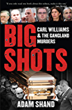 Big Shots: Carl Williams and the Gangland Murders