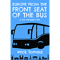 Europe from the front seat of the bus: A tour manager's tale