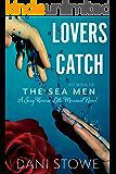 Lovers Catch: A Reverse Fairy Tale Merman Romance (The Sea Men Book 1)