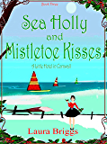Sea Holly and Mistletoe Kisses (A Little Hotel in Cornwall Book 3) (English Edition)