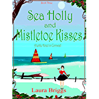 Sea Holly and Mistletoe Kisses (A Little Hotel in Cornwall Book 3)