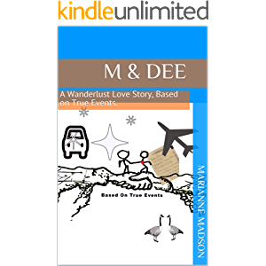 M & Dee: A Wanderlust Love Story, based on True Events.