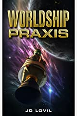 Worldship Praxis Kindle Edition