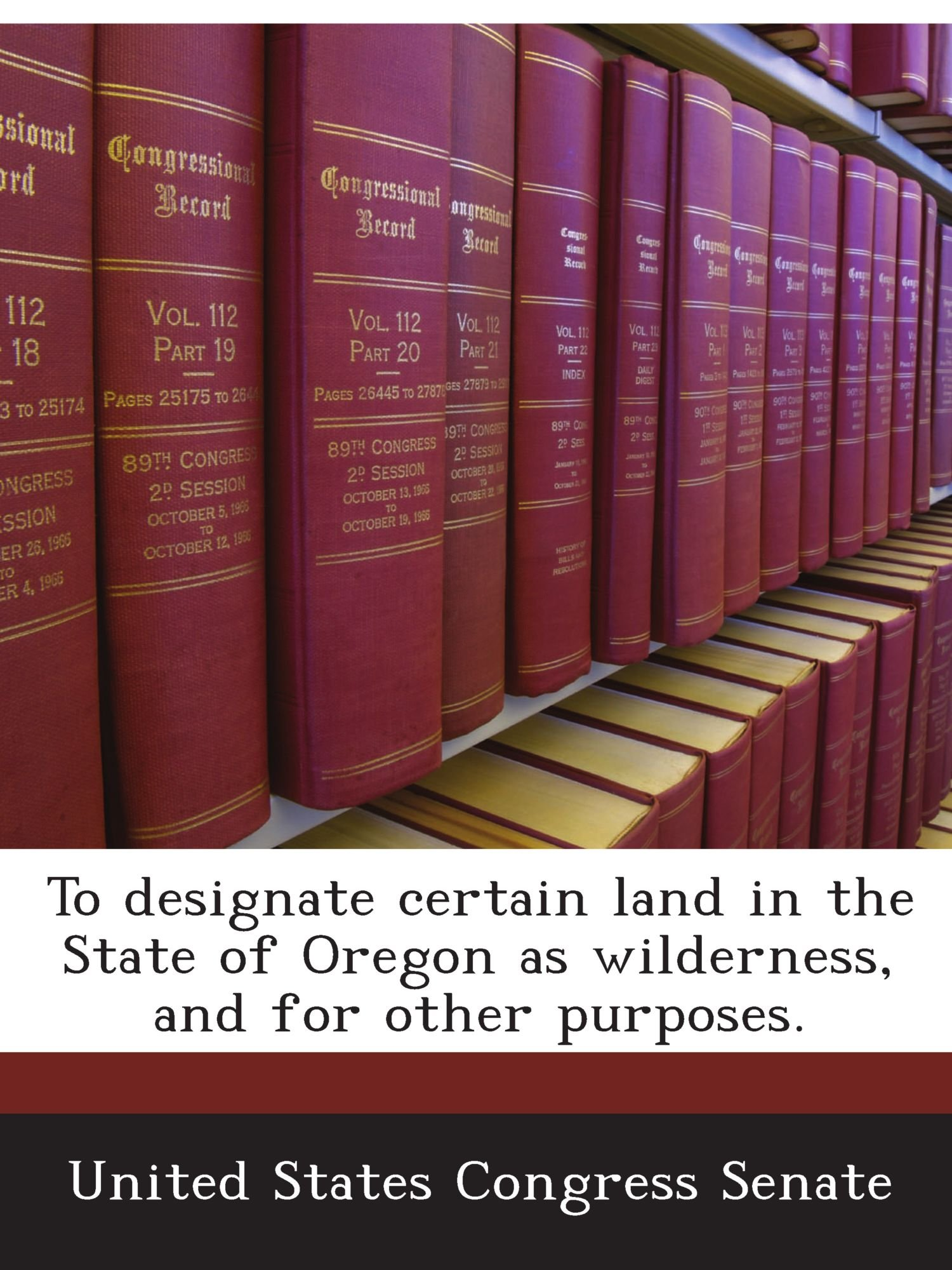 Read Online To designate certain land in the State of Oregon as wilderness, and for other purposes. PDF