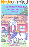 The Rainbow Frog & The Mad Scientist (The Adventures of Caroline and Euni Book 1)