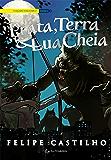 Prata, Terra & Lua Cheia (O legado folclórico Livro 2)