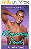 Blossoming Love: A Sweet & Steamy Short Story Romance (Rosewood Romances Book 2)