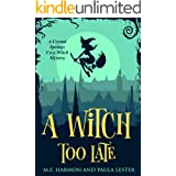 A Witch Too Late (Crystal Springs Cozy Witch Mystery Book 1)