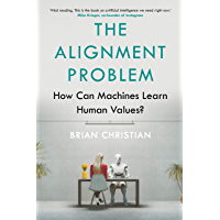 The Alignment Problem: How Can Machines Learn Human Values? (English Edition)
