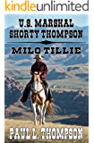 U. S. Marshal Shorty Thompson - Milo Tillie: Tales of the Old West Book 31
