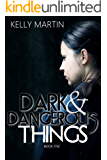 Dark and Dangerous Things (Dark Things Book 5)