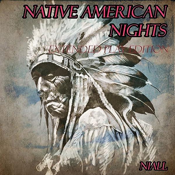 Native American Nights By Niall On Amazon Music Amazon Com