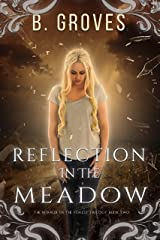 Reflection In The Meadow: A Supernatural Romance Thriller: Book 2 (The Mirror In The Forest Trilogy) Kindle Edition