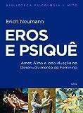 Eros e psiquê: Amor, alma e individuação no desenvolvimento do feminino