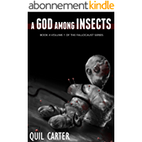 A God Among Insects Volume 1 (The Fallocaust Series Book 4) (English Edition)