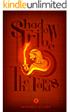 The Shadow Tribe: The Takers (Part 4) (English Edition)