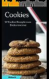 Cookies: 57 Cookie-Rezepte vom Bäckermeister