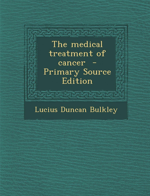 Download Medical Treatment of Cancer PDF