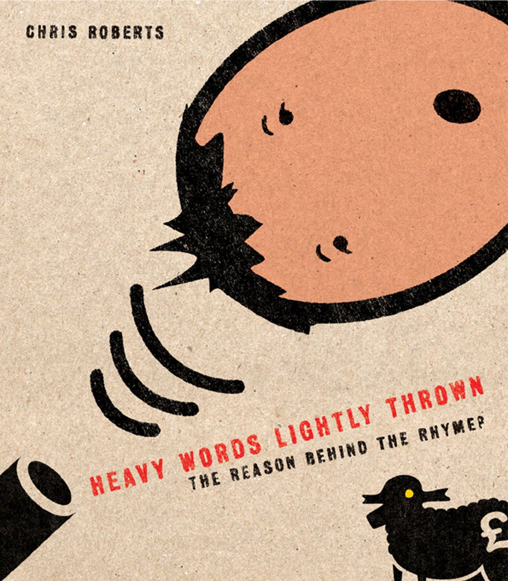 Download Heavy Words Lightly Thrown: the Reason Behind the Rhyme PDF