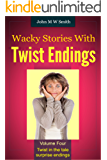 Wacky Stories With Twist Endings Volume 4